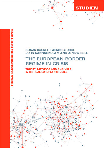 The European Border Regime In Crisis (Studien 8/2017) (engl.)