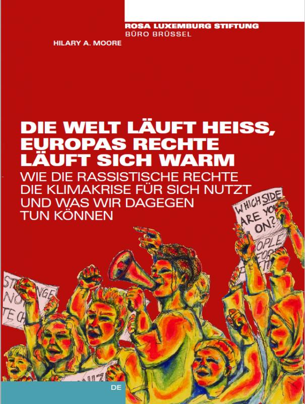 Die Welt läuft heiss, Europas Rechte läuft sich warm