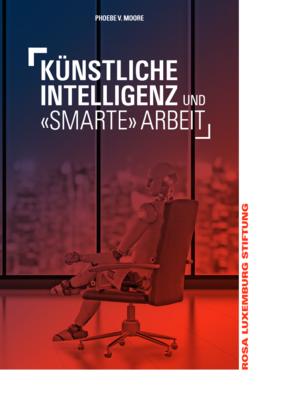 Künstliche Intelligenz und Smarte Arbeit