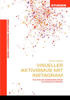 Visueller Aktivismus mit Instagram (Studien)