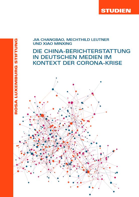 Die China-Berichterstattung in Deutschen Medien im Kontext der Corona-Krise (Studien)