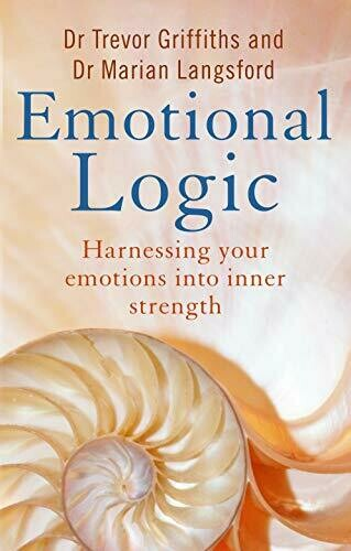 Book 'Emotional Logic: Harnessing your emotions into inner strength'