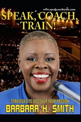Speak, Coach, Train: Strategies To Discover Your Passion (PDF Version)