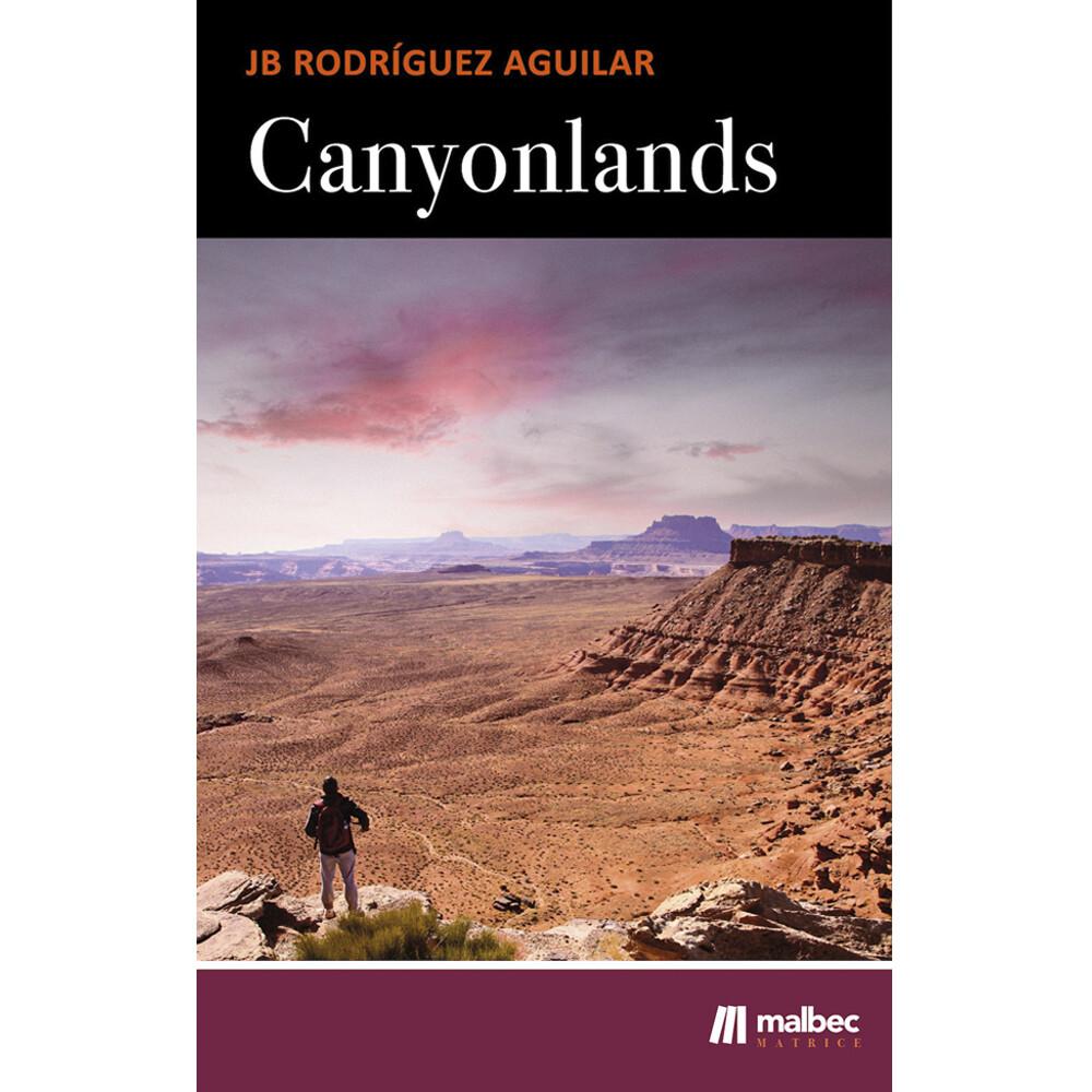 Canyonlands: balada de una cuarentena / JB Rodríguez Aguilar