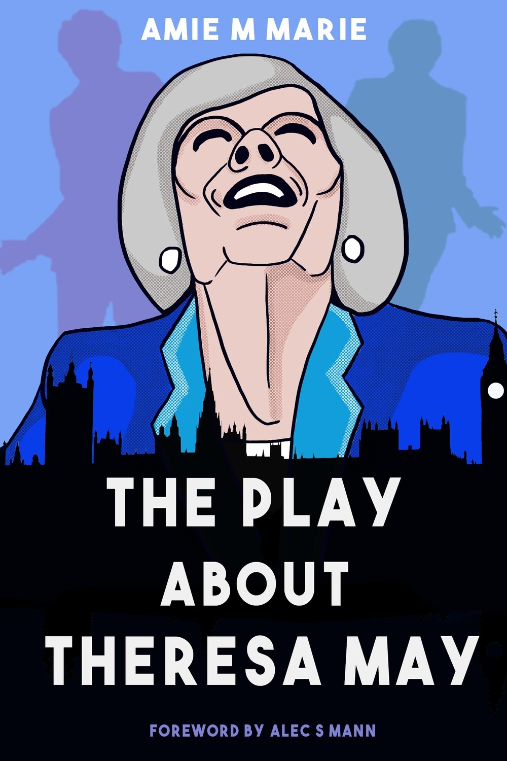 Signed Paperback: The Play About Theresa May