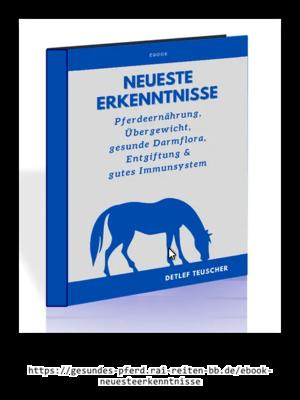 E-Book: Pferdegesundheit: Darmflora, Ernährung, Immunsystem, Entgiftung