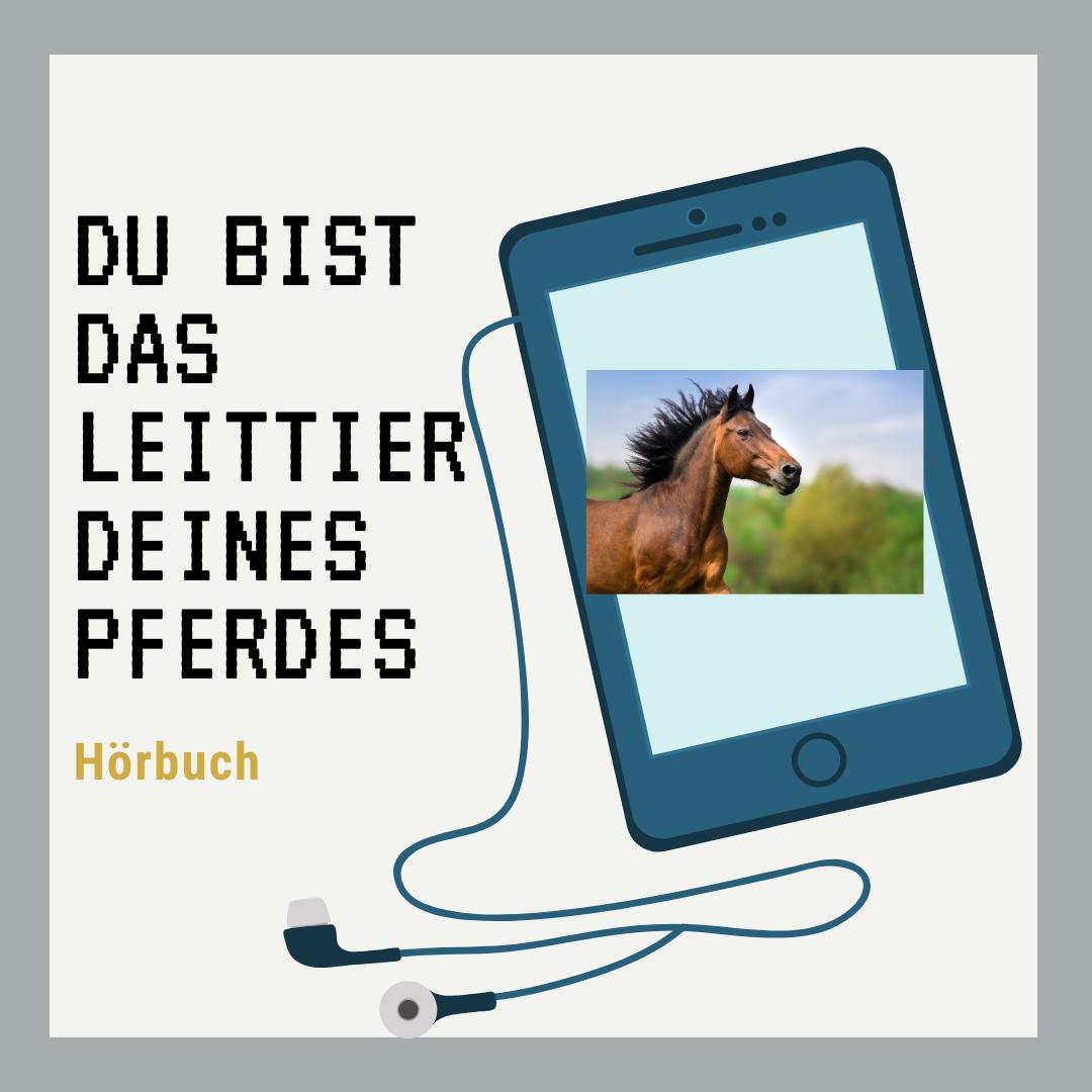 """Hörbuch: """"Du bist das Leittier Deines Pferdes"""""""