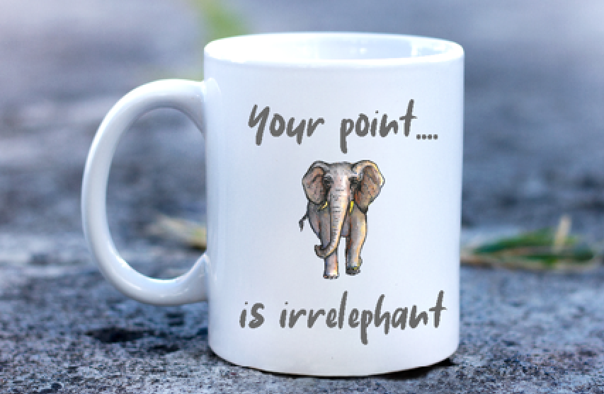 Your point....is irrelephant