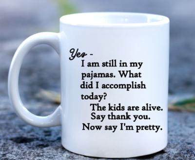 Still in my pajamas
