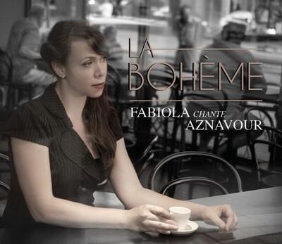 LA BOHÈME, Fabiola chante Aznavour