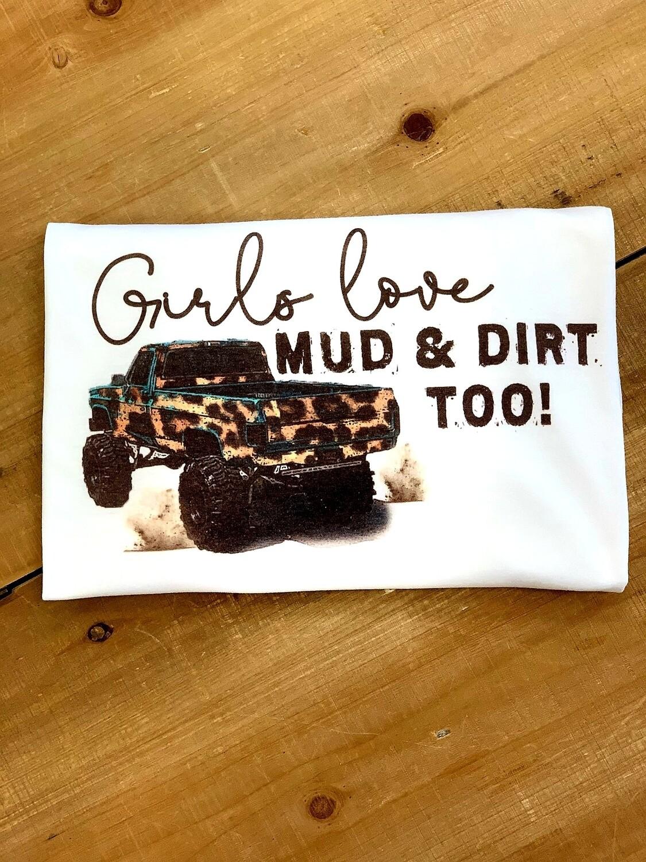 White Girls Love Mud Shirt