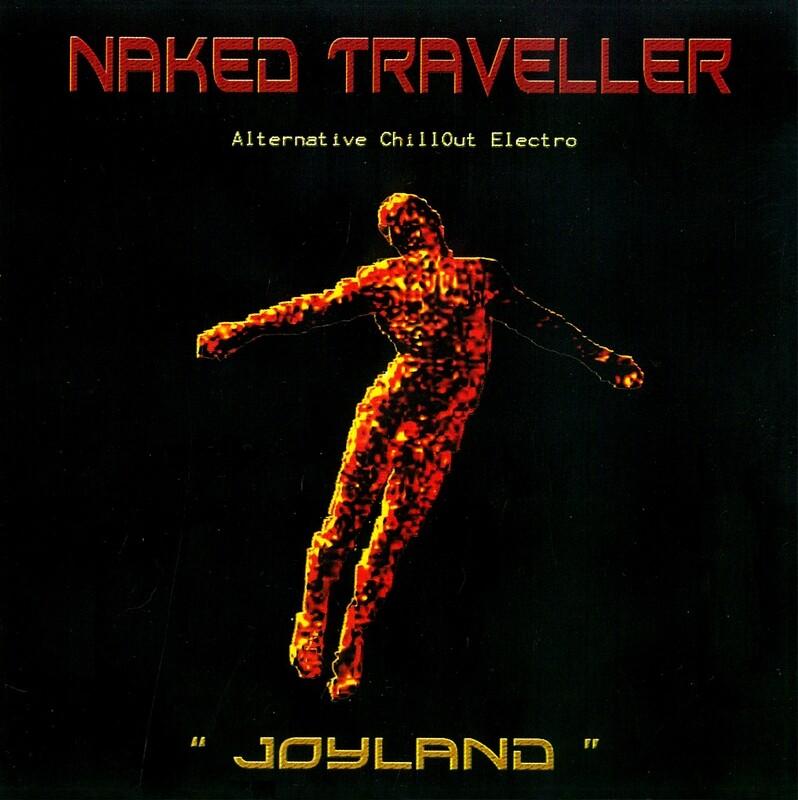 """Naked Traveller - """" Joyland """""""