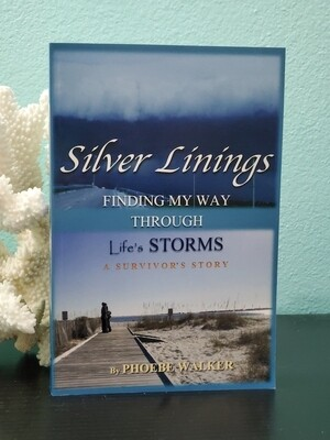 Silver Linings finding my way through life storms, A survivor story