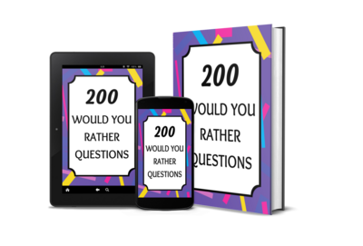 200 Would You Rather Questions