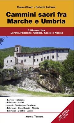 Cammini sacri fra Marche e Umbria
