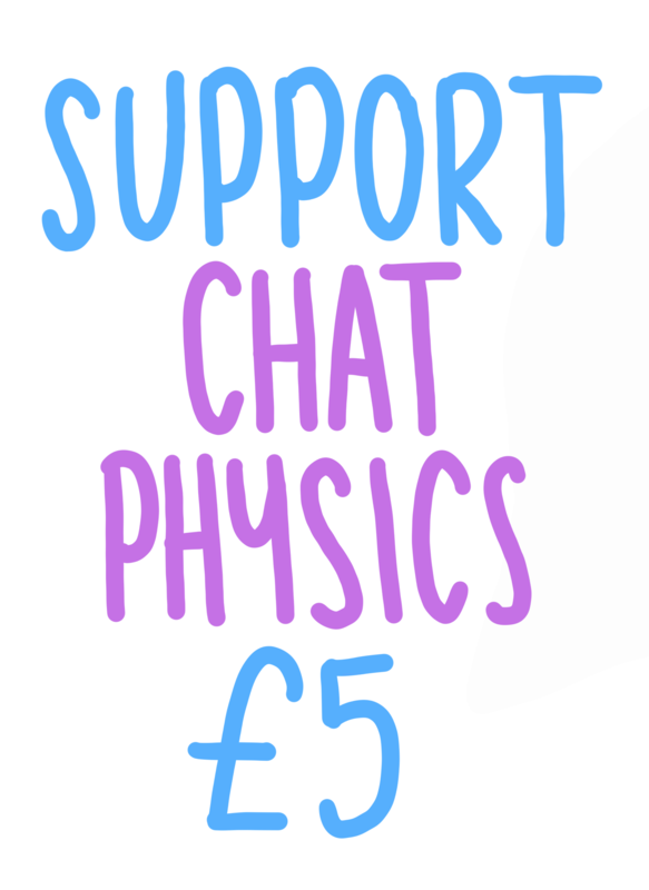 Support Chat Physics £5