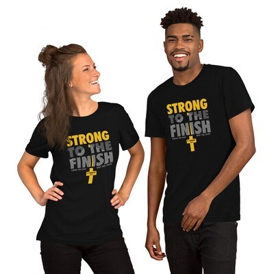 Strong to the finish Unisex T-Shirt