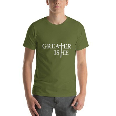 Greater is He Unisex T-Shirt