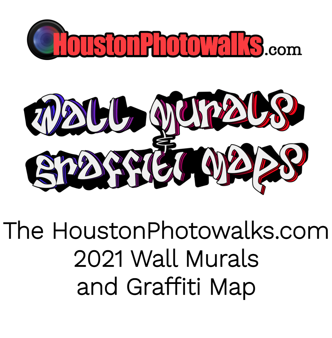 2021 Houston Transient Art and Graffiti - 200 Mapped Locations
