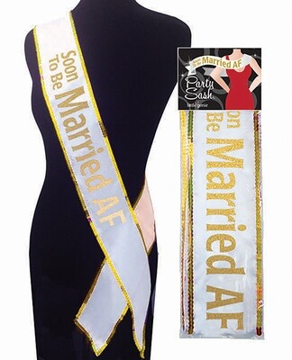Soon To Be Married AF Party Sash