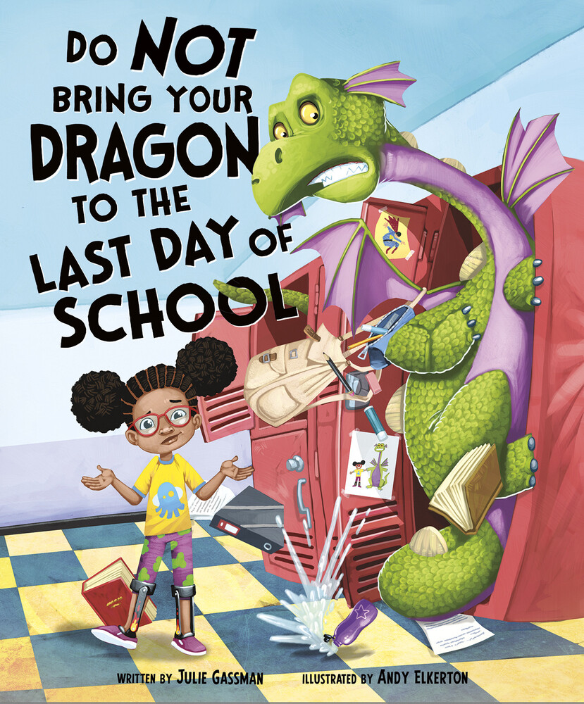 Don't Bring Your Dragon to the Last Day of School