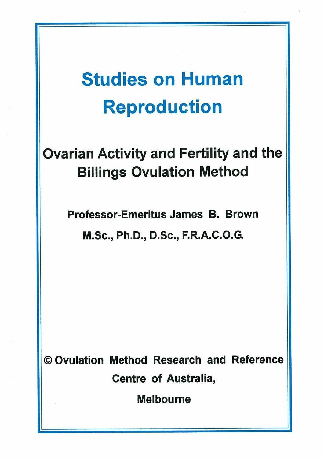 Studies on Human Reproduction by Prof. James Brown