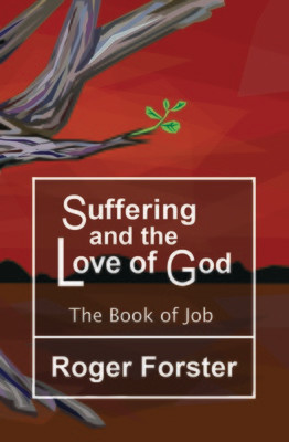'Suffering and the Love of God' - by Roger Forster