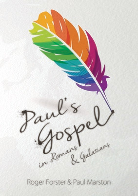 Paul's Gospel: in Romans and Galatians