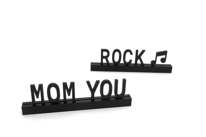 """Mom you rock"""
