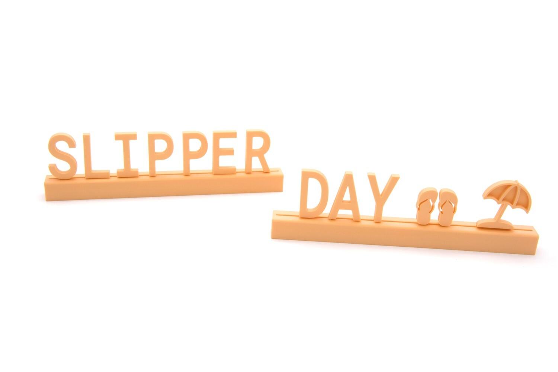 """Slipper day"""