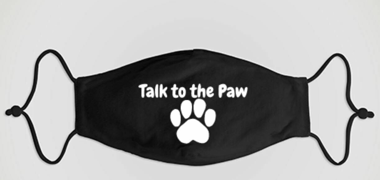 Talk to the Paw Face Mask
