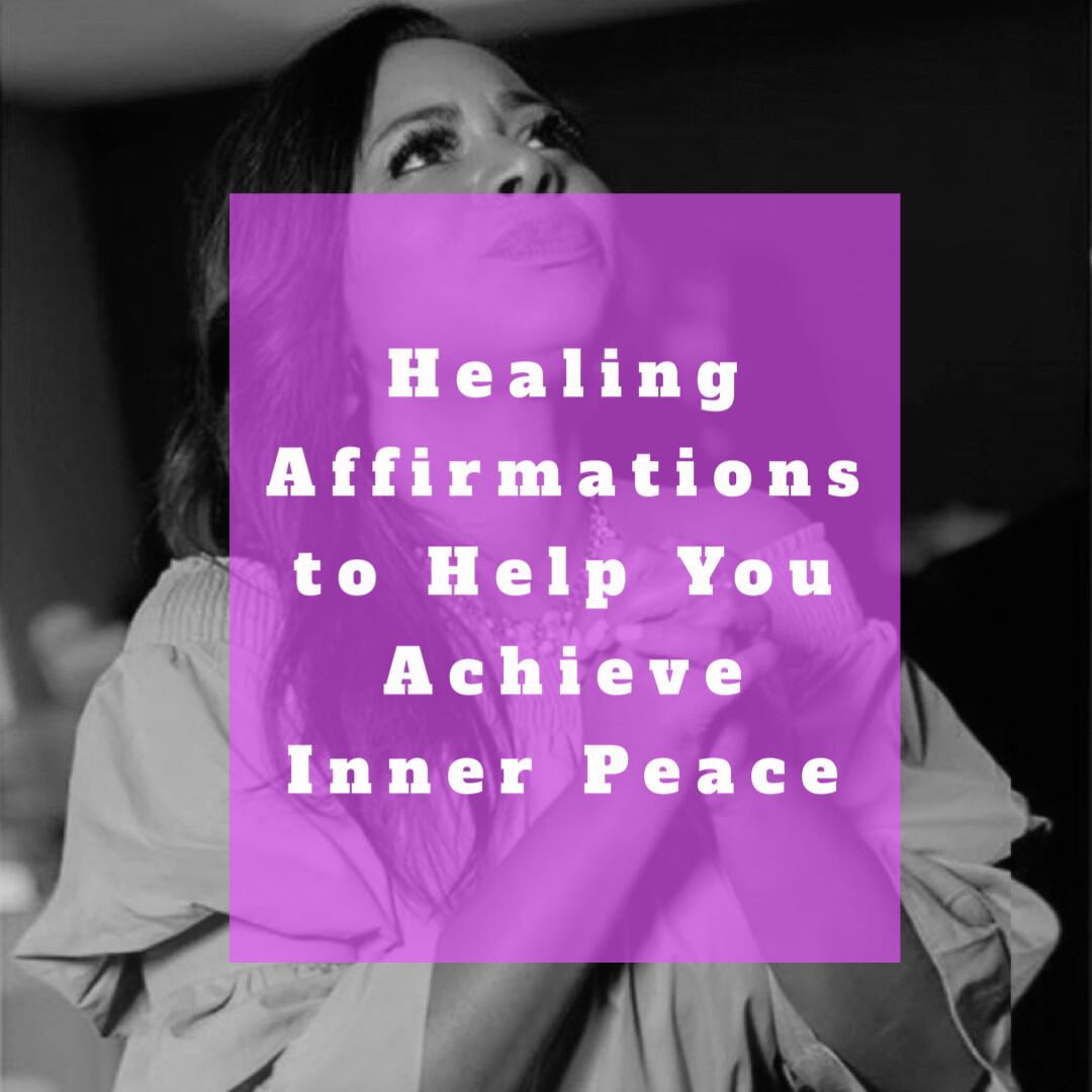 Healing Affirmations to Help You Achieve Inner Peace