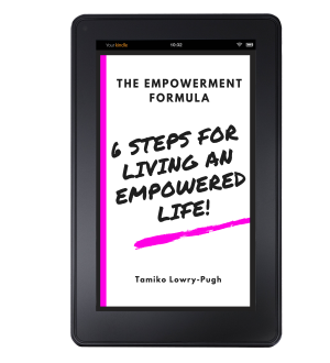 The Empowerment Formula: 6 Steps For Living An Empowered Life! (E-BOOK)