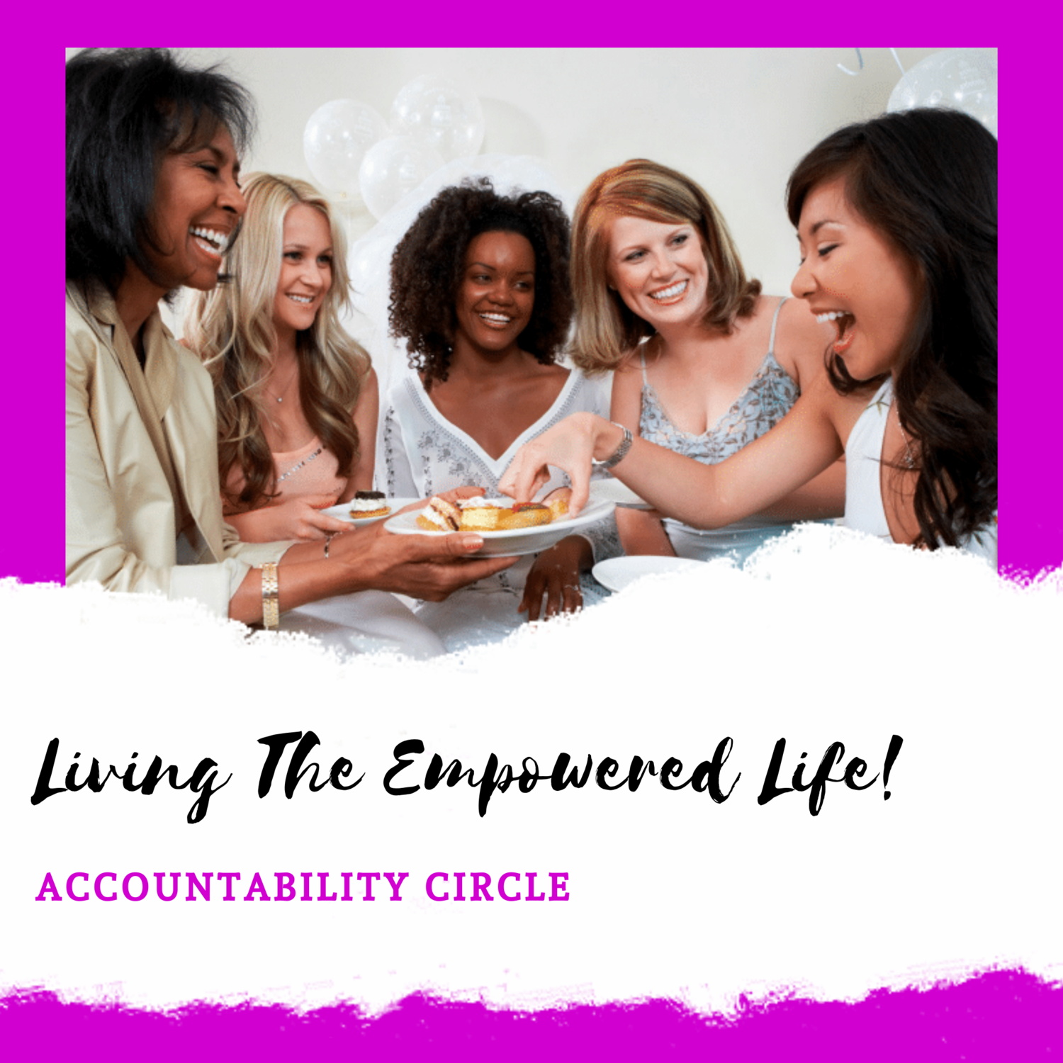 Living The Empowered Life! Accountability Circle