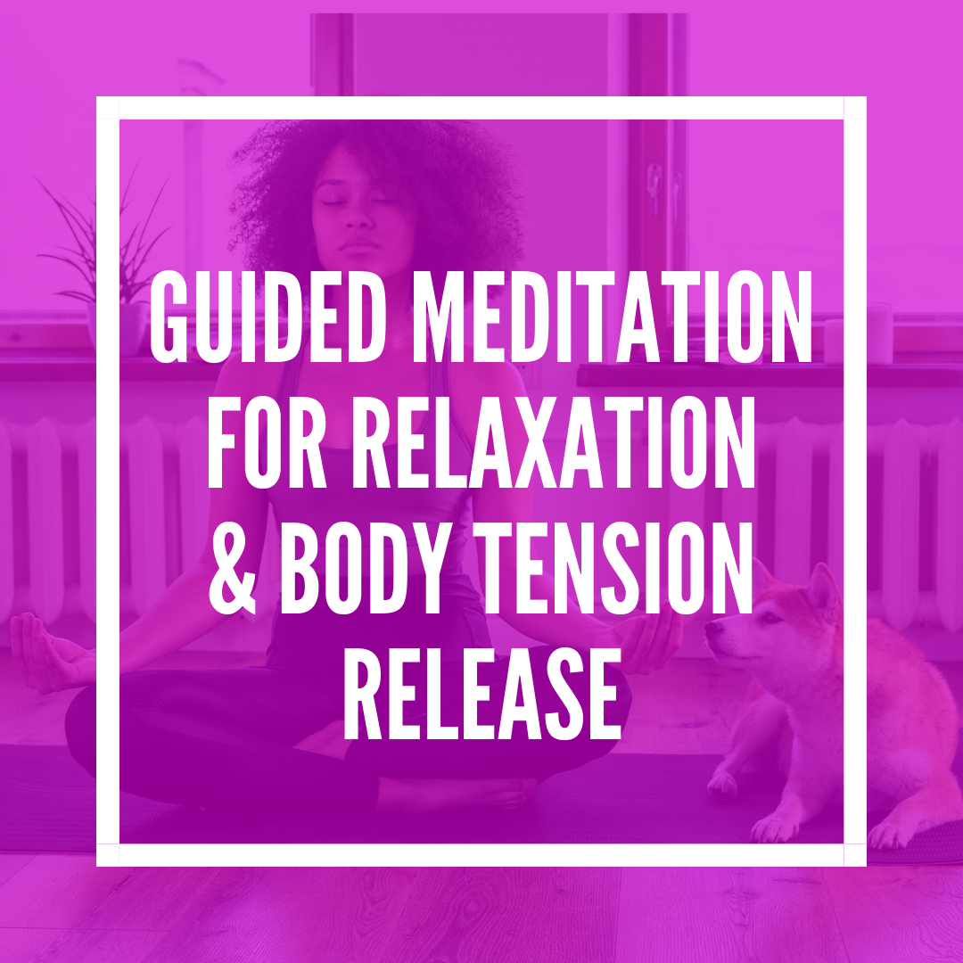 Guided Meditation For Relaxation & Body Tension Release.