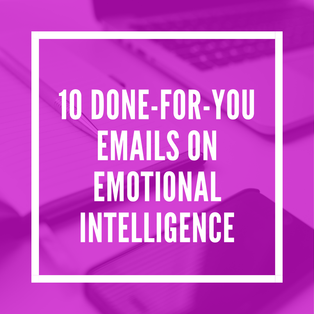 10 Done-for-You Emails on Emotional Intelligence