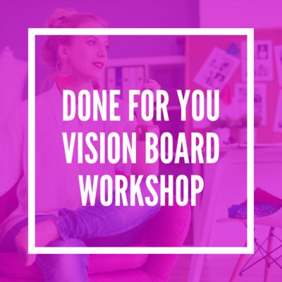 Done-for-You Vision Board Workshop