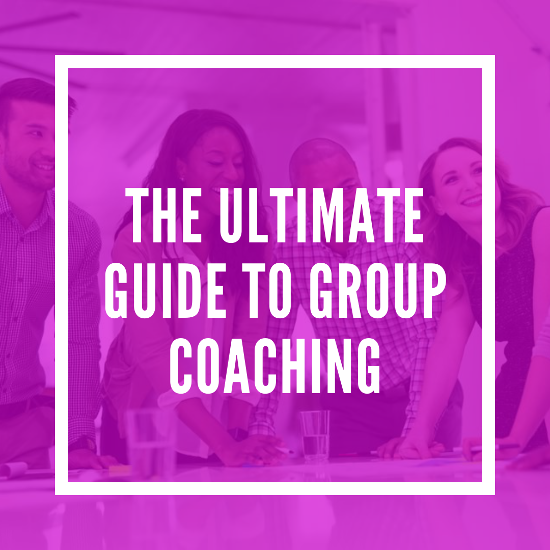 The Ultimate Guide to Group Coaching