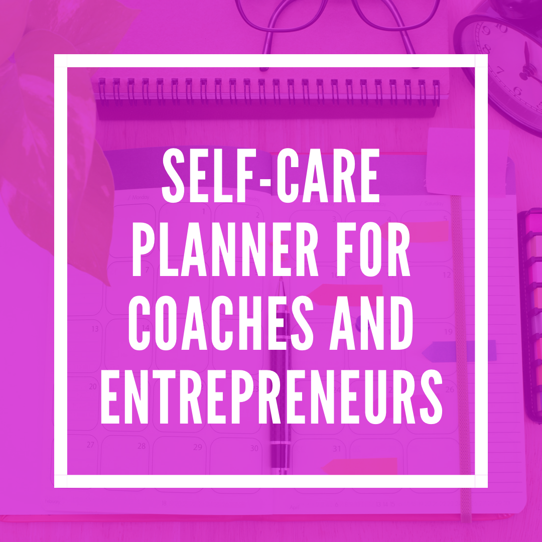 Self-Care Planner for Coaches and Entrepreneurs