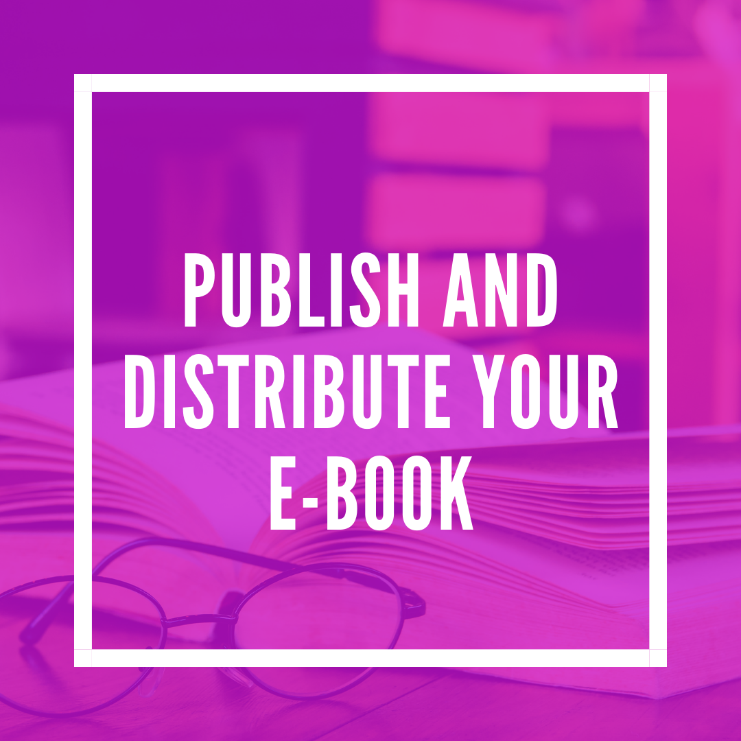 Publish and Distribute Your E-book