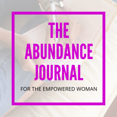 The Abundance Journal For The Empowered Woman