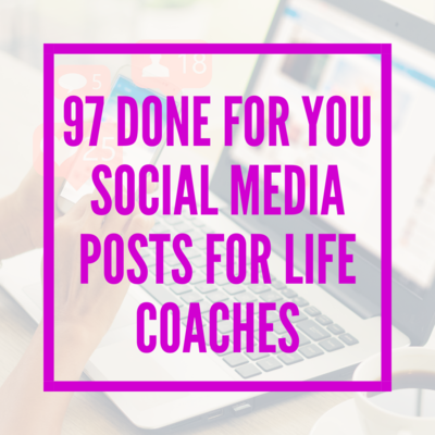 97 Done-for-You Social Media Posts For Life Coaches