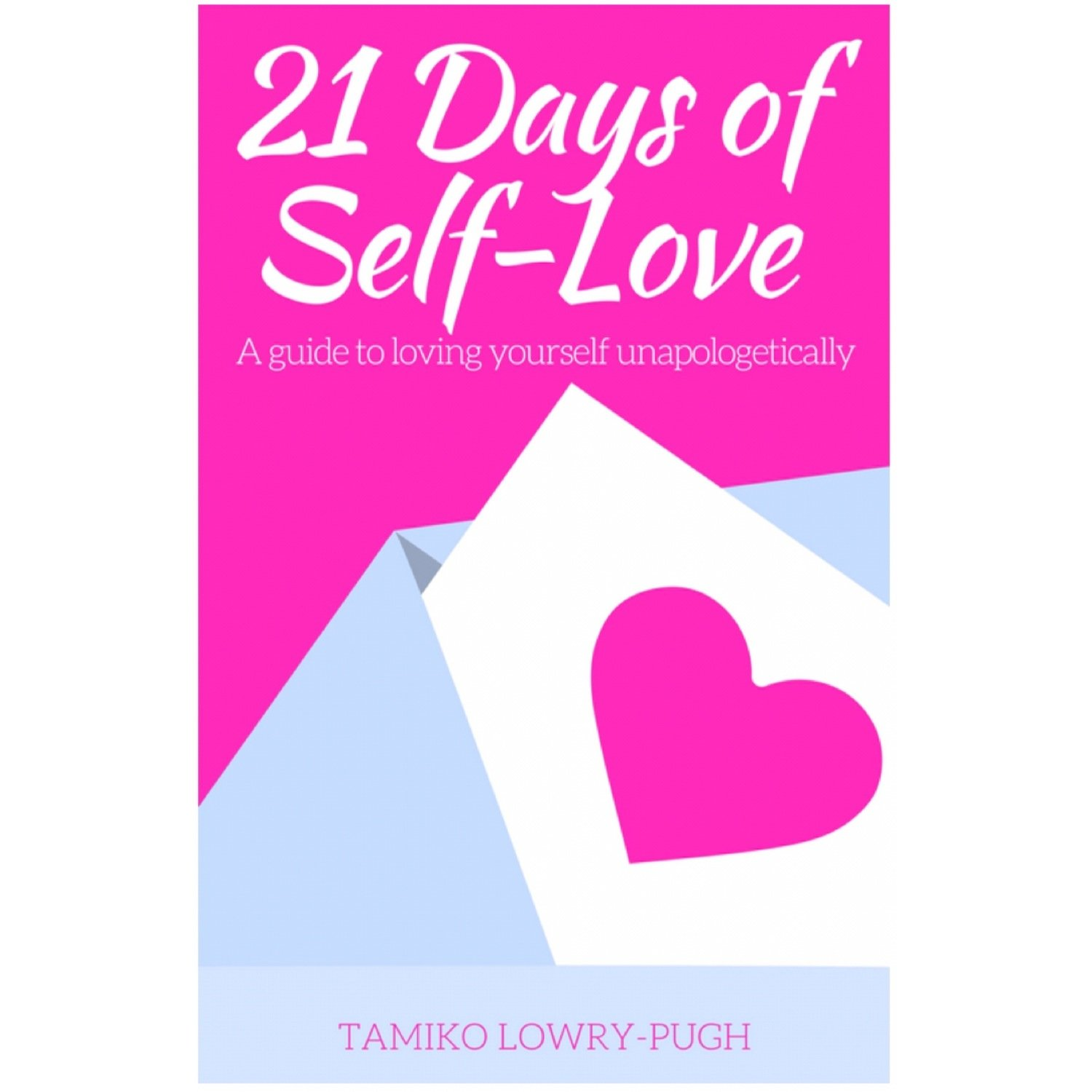 21 Days of Self-Love: A Guide to Loving Yourself Unapologetically (PAPERBACK)