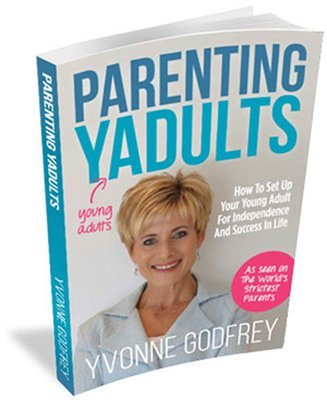 Parenting Yadults - How To Set Up Your Young Adult For Independence And Success In Life