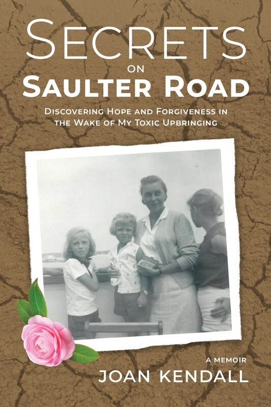Secrets on Saulter Road: Discovering Hope and Forgiveness in the Wake of My Toxic Upbringing