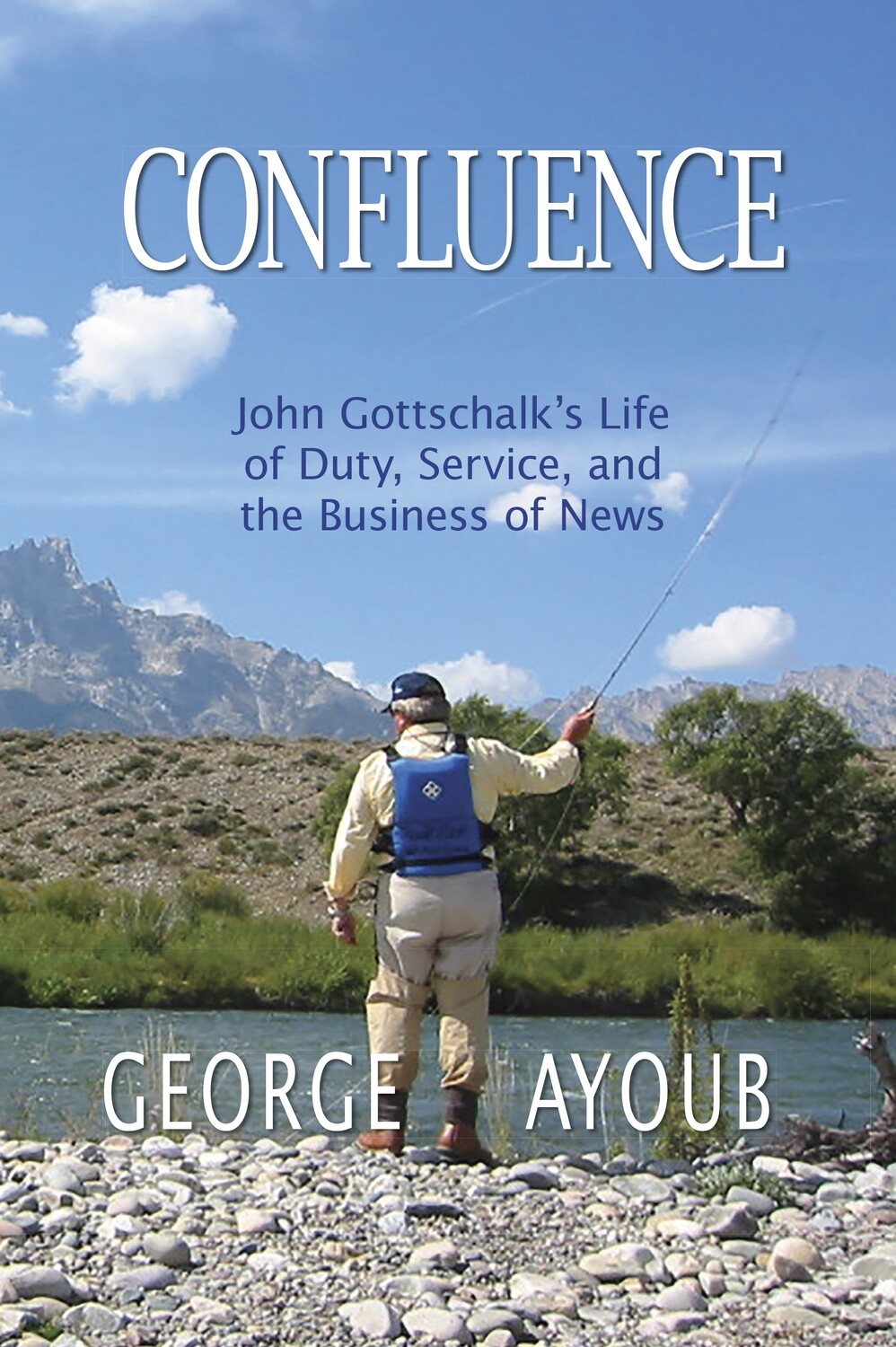 CASE PRICE Confluence: John Gottschalk's Life of Duty, Service, and the Business of News (Hardcover)
