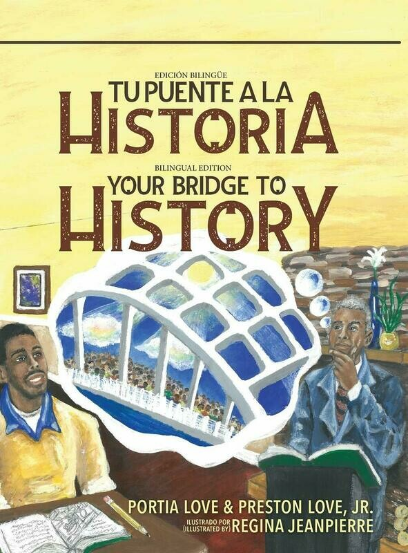 Your Bridge to History/Tu Puente A La Historia