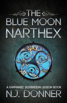 The Blue Moon Narthex (Karmanic Sovereign Legion, Book 1)