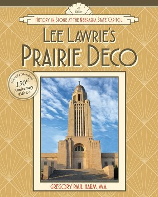 Lee Lawrie's Prairie Deco: History in Stone at the State Capitol (Hardcover)