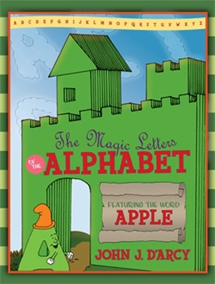 The Magic Letters of the Alphabet: Featuring the Word Apple